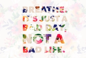 Breathe-its-just-a-bad-day